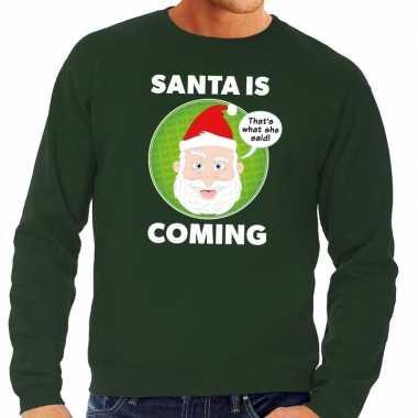 Foute kersttrui santa is coming groen voor man