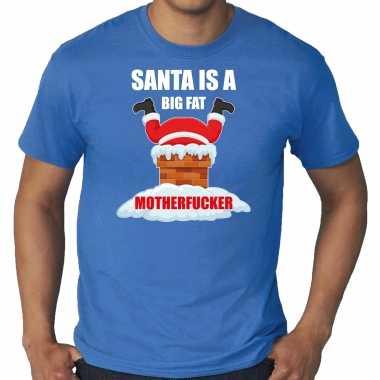 Grote maten fout kersttrui / outfit santa is a big fat motherfucker blauw voor man