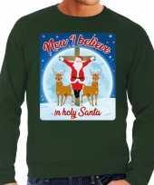 Foute kersttrui now i believe in holy santa groen voor man